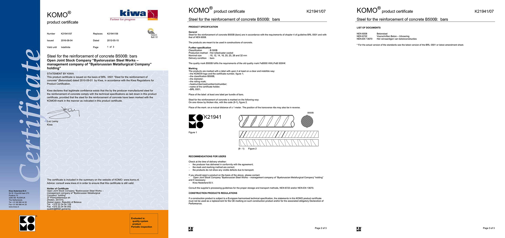Certificate KIWA, Holland, No. K21941/07 for production of reinforcement steel B500B ø 10-32 mm in conformity with BRL 0501 and standard NEN 6008